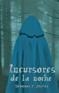 Portada de la novela romántica paranormal ciberpunk Incursores de la noche, de la escritora Déborah F. Muñoz