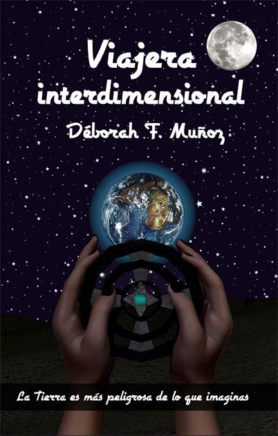 portada de Viajera interdimensional, de Déborah F. Muñoz