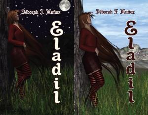 portadas de la novela corta ilustrada de fantasía juvenil Eladil, de Déborah F. Muñoz