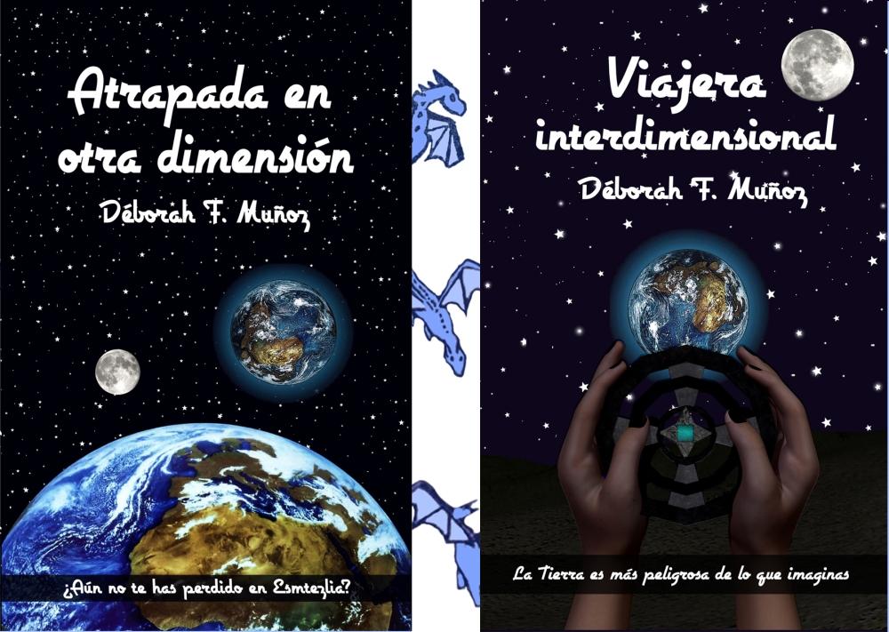 bilogía de fantasía y aventuras juvenil Viajera interdimensional, de la escritora Déborah F. Muñoz