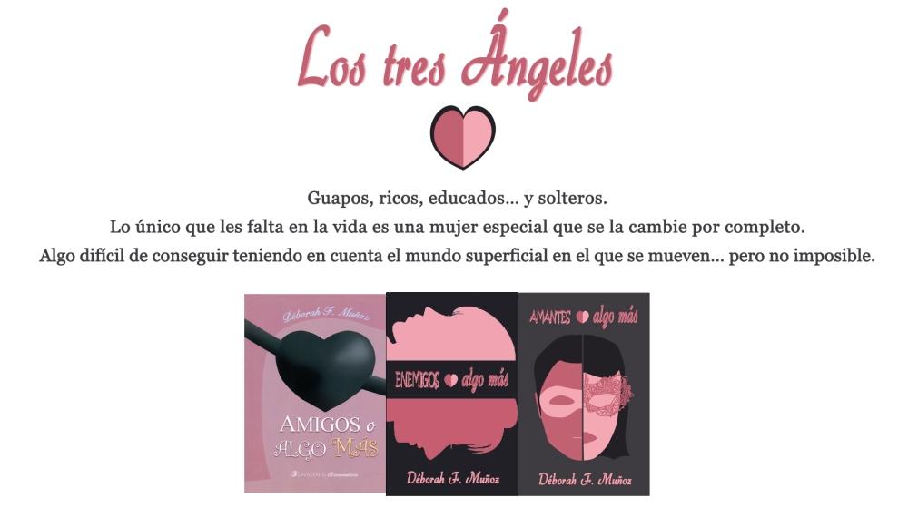 Novelas románticas contemporáneas los tres ángeles: Amigos o algo más, Enemigos o algo más, Amantes o algo más